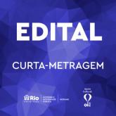 EDITAL DE FOMENTO A PRODUÇÃO DE CURTAS METRAGENS